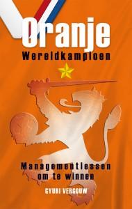 Oranje wereldkampioen, managementlessen om te winnen